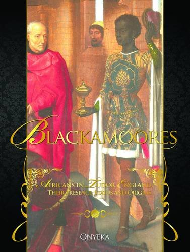 The cover of Blackamoores, Onyeka's book about Africans in Tudor England